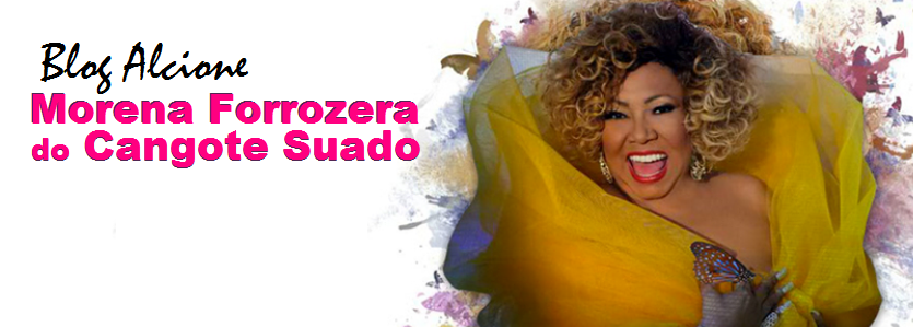 Blog Alcione: MORENA FORROZERA DO CANGOTE SUADO