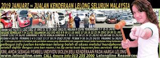 1-31/01/2019 - JUALAN KENDERAAN LELONG SELURUH MALAYSIA & SEKITAR KLANG VALLEY-SGR/K L