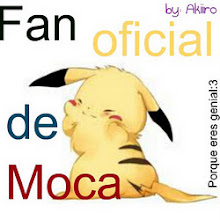 ¡¡Soy fan oficial de Moca!! :)