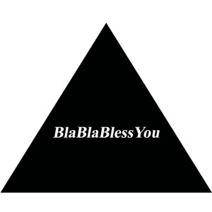 BlaBla ▲ Bless You