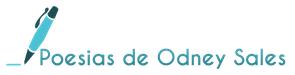 Poesias de Odney Sales - Melhor blog de poesias