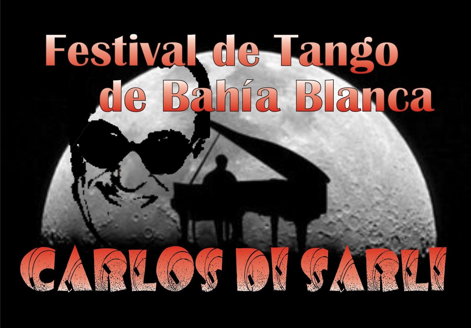 "FESTIVAL DE TANGO DE BAHIA BLANCA ""CARLOS DI SARLI"""