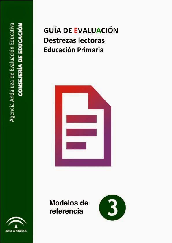 http://www.juntadeandalucia.es/educacion/agaeve/docs/Guia_de_evaluacion_de_Destrezas_lectoras_Primaria.pdf