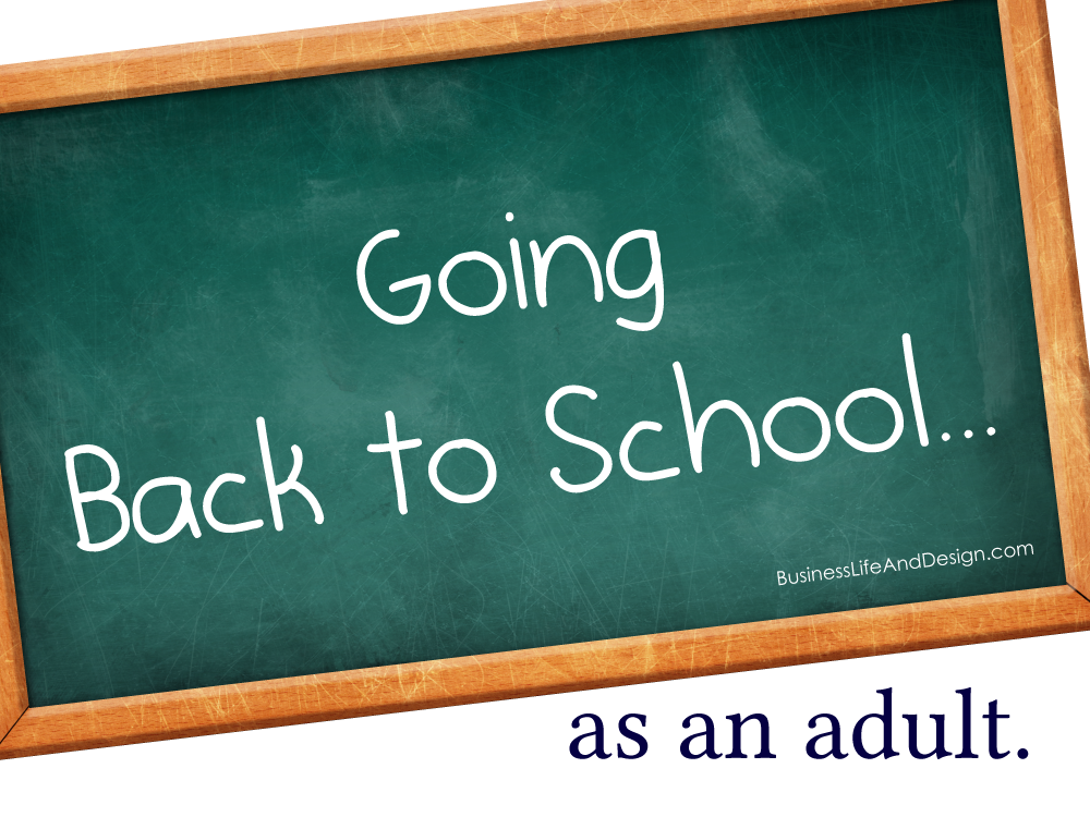 Going Back to School... as an Adult.