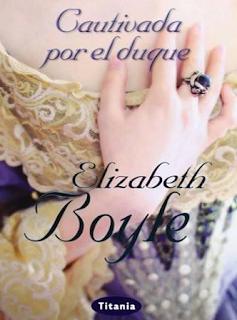 Elizabeth Boyle.- CAUTIVADA POR EL DUQUE