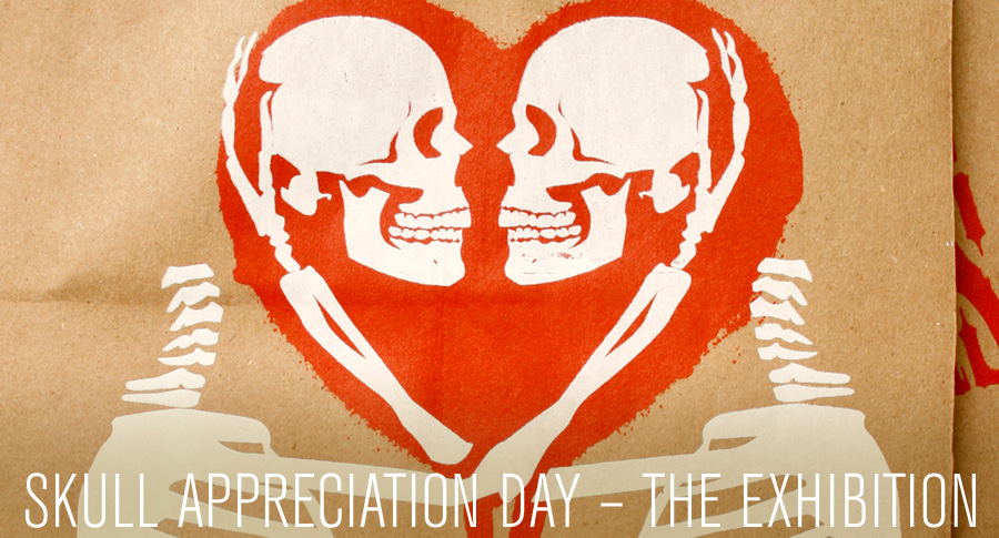 Skull Appreciation Day - The Exhibit