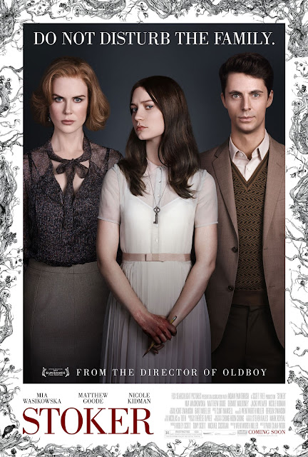 Stoker, poster, Directed by Chan-wook Park, starring Mia Wasikowska, Matthew Goode, and Nicole Kidman