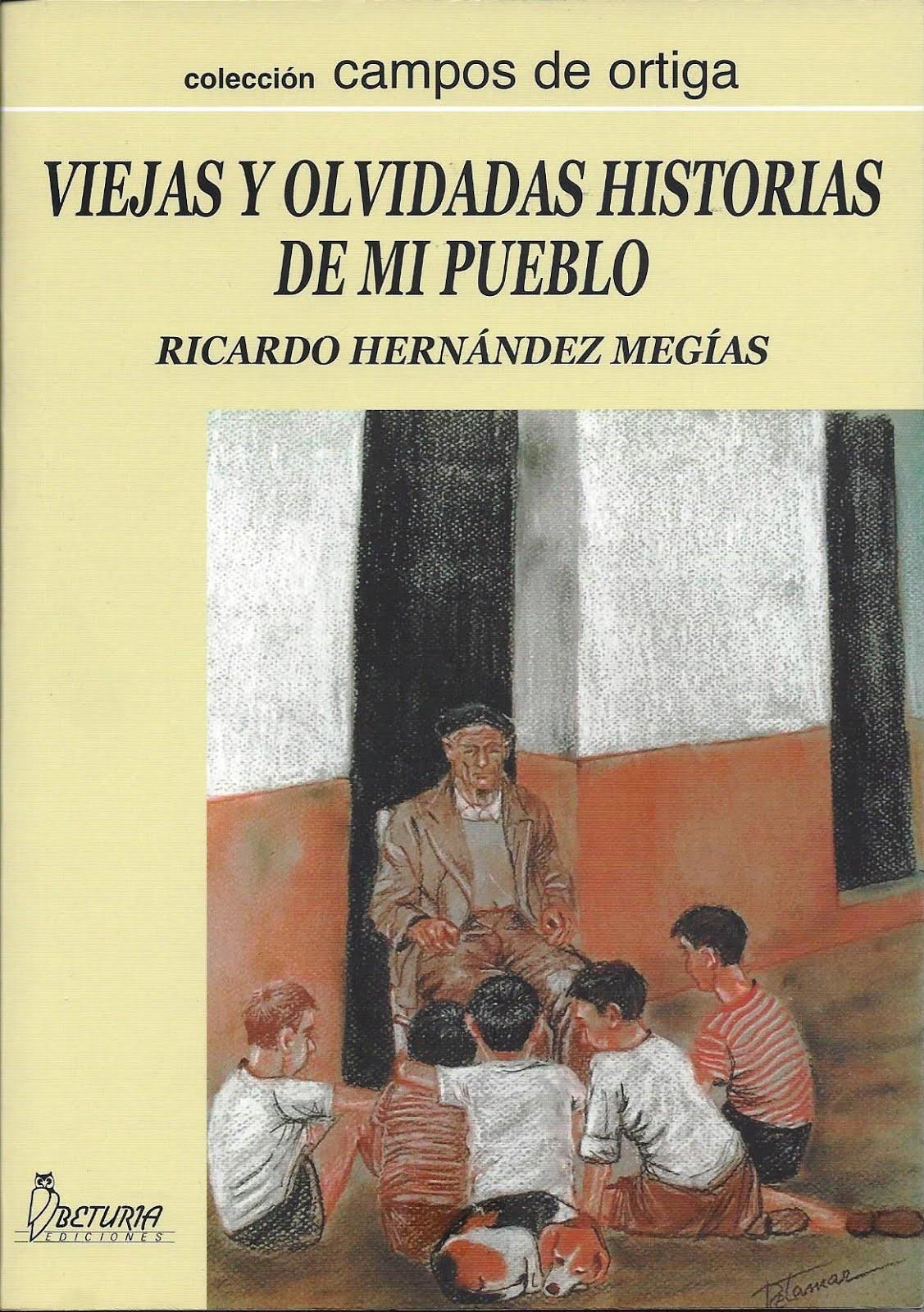 Viejas y olvidadas historias de mi pueblo