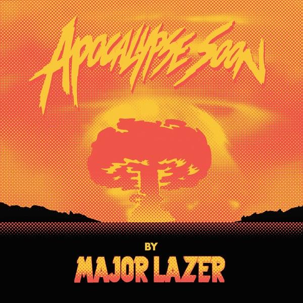 Major Lazer - Apocalypse Soon - EP Cover