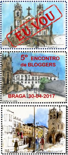 5º ENCONTRO de BLOGGERS - BRAGA
