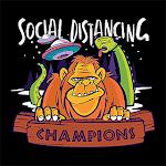 Campeones del distanciamiento social.
