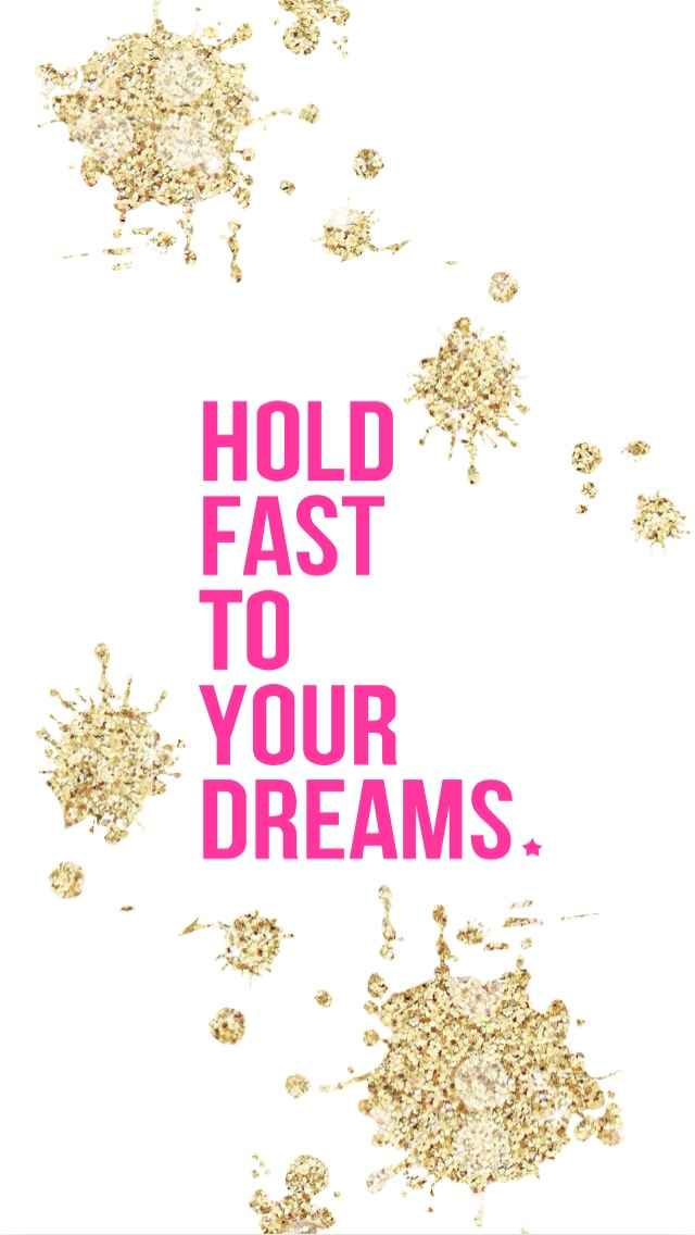 Hold Fast to Your Dreams iPhone Wallpaper