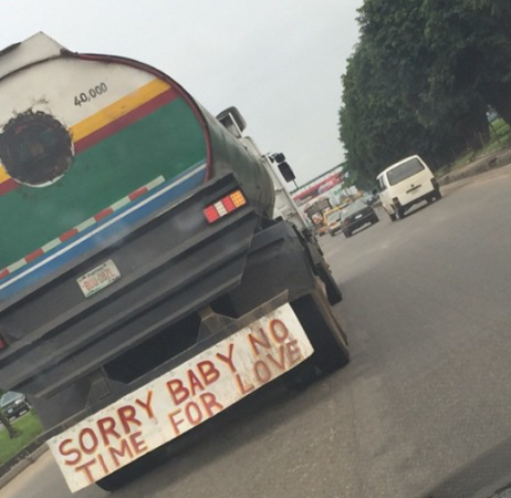 As seen on a fuel tanker in Lagos yesterday...lol