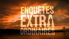 Vidéo : Enquêtes extraordinaires M6