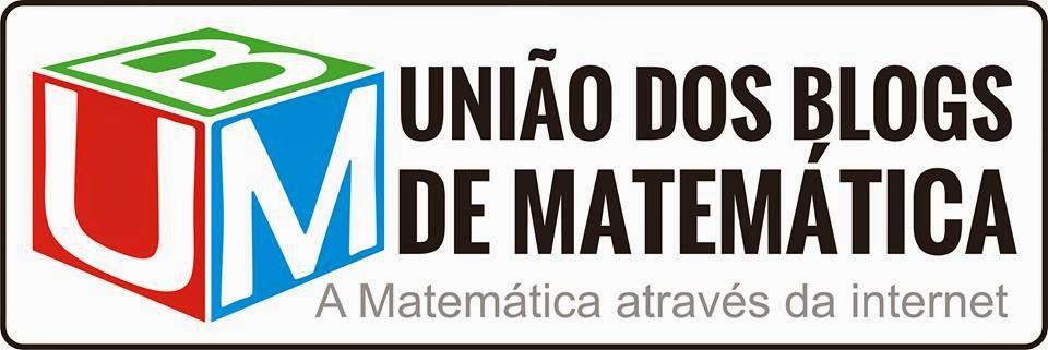 União dos Blogs de Matemática - A matemática   através da internet!