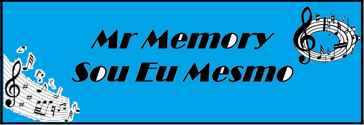 Mr Memory - Sou Eu Mesmo