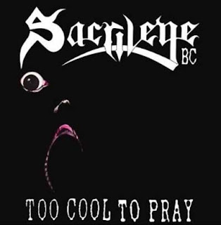 Sacrilege B.C. - Too Cool To Pray (1988) (Remaster)