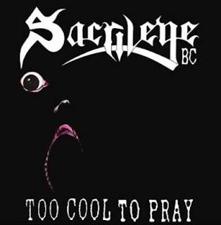 Sacrilege B.C. - Too Cool To Pray (1988) (Remaster)