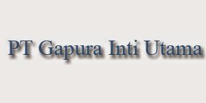 Lowongan Kerja PT Gapura Inti Utama Jakarta, Bekasi September 2014