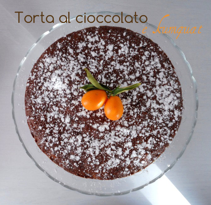 torta cioccolato e kumquat - kumquat and chocolate cake