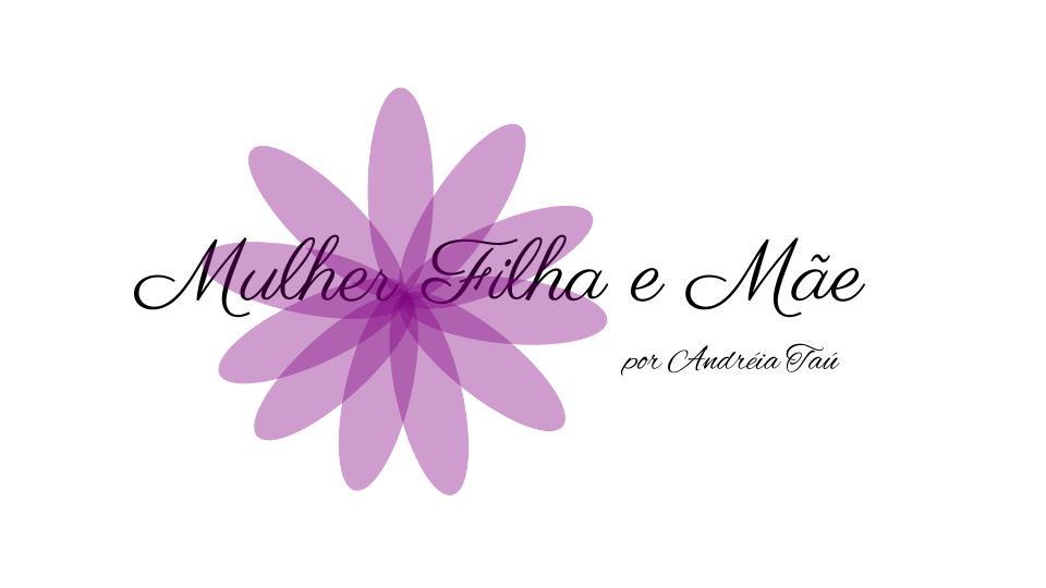 Mulher, Filha e Mãe