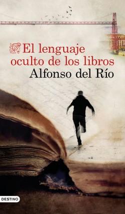 El lenguaje oculto de los libros, Alfonso del Río