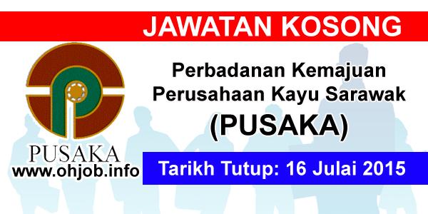 Jawatan Kerja Kosong Perbadanan Kemajuan Perusahaan Kayu Sarawak (PUSAKA) logo www.ohjob.info julai 2015