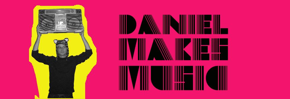 Daniel Makes Music