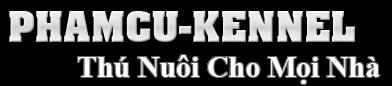 PhamCu KenNel - Trang Trai Cung Cap Cho Hang Dau VN