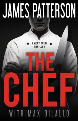 The Chef by James Patterson and Max DiLailo