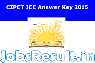 CIPET JEE Answer Key 2015