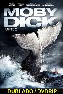 Assistir Moby Dick Parte 2 Dublado