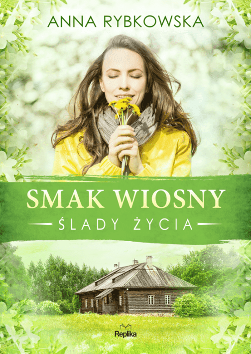 """Anna Rybkowska """"Ślady życia. Tom 2: Smak wiosny"""""""