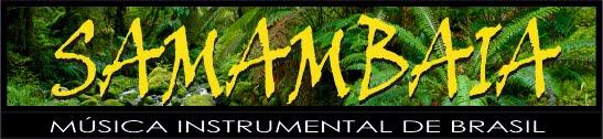 SAMAMBAIA . Musica instrumental de brasil