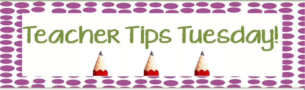 Tori's Teacher Tips: Teacher Tips Tuesday!!