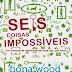 #Resenha: Seis Coisas Impossíveis - Fiona Wood
