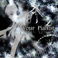【Your Pianist】