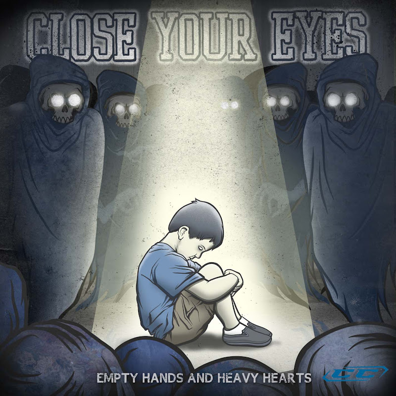 Close Your Eyes - Empty Hands and Heavy Hearts 2011 English Christian Album