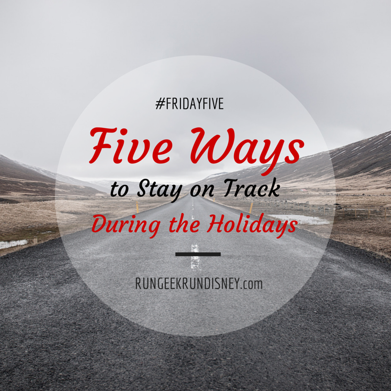 Five Ways to Stay on Track During the Holidays