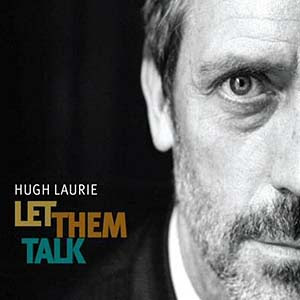 Hugh Laurie - You Don't Know My Mind Lyrics | Letras | Lirik | Tekst | Text | Testo | Paroles - Source: mp3junkyard.blogspot.com