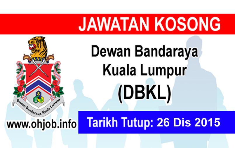 Jawatan Kerja Kosong Dewan Bandaraya Kuala Lumpur (DBKL) logo www.ohjob.info disember 2015