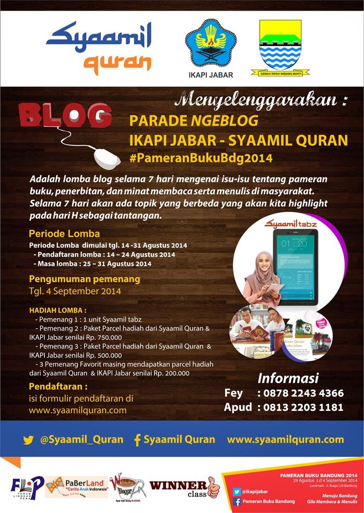 http://syaamilquran.com/lomba-blog-pameranbukubdg2014-bersama-ikapi-jabar-dan-syaamil-quran.html