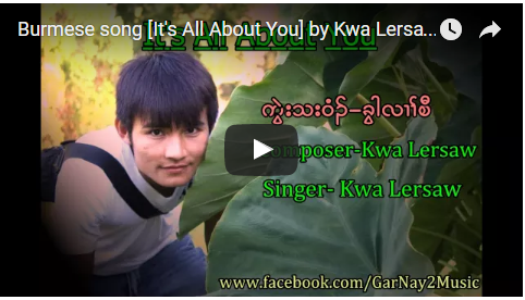 Burmese song [It's All About You] by Kwa Lersaw