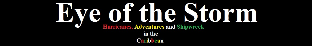 Eye of the Storm - Hurricanes, Adventures, and Shipwreck in the Caribbean