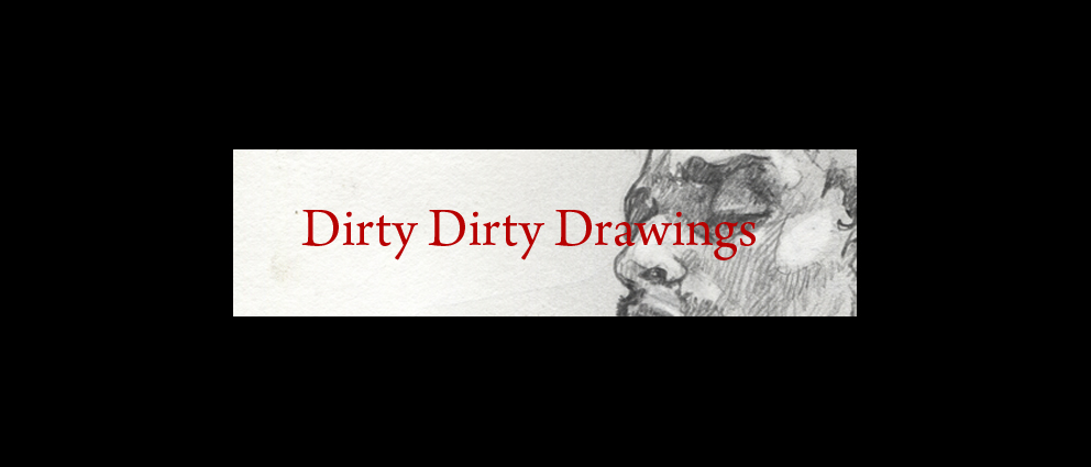 DIRTY DIRTY DRAWINGS