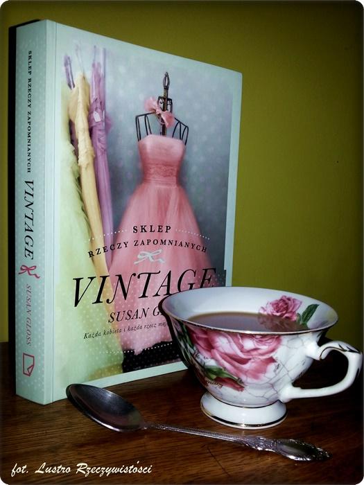 Vintage - Susan Gloss. Bo każdy przedmiot ma duszę!
