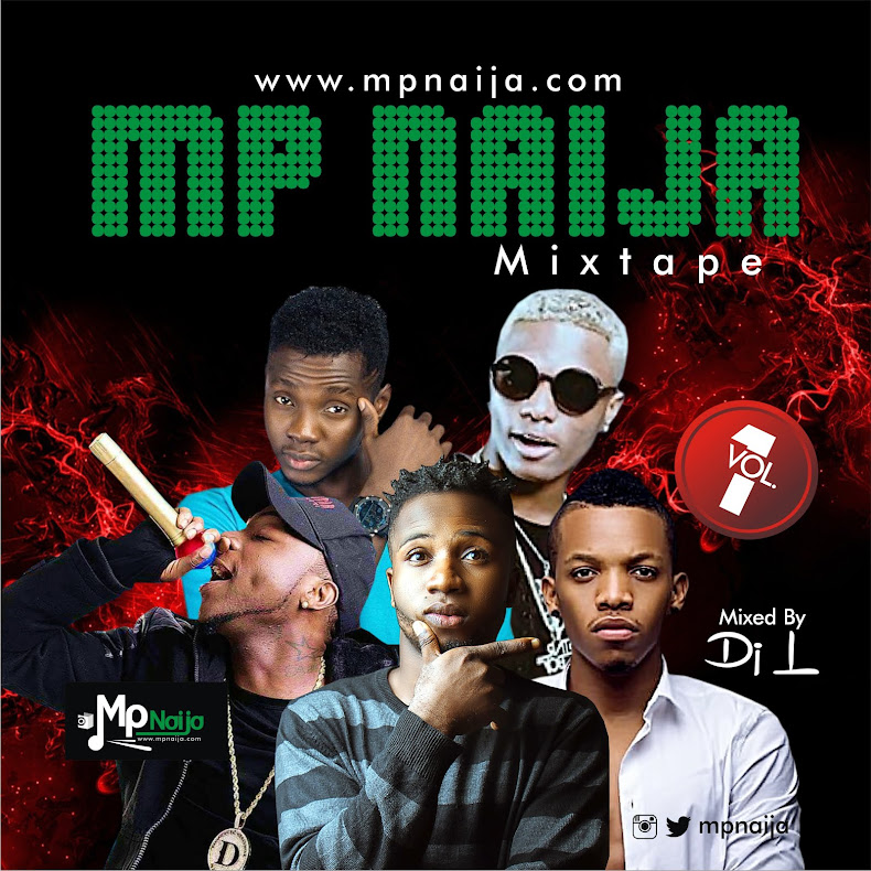 MIXTAPE:MpNaija hot mixtape 2017 @MpNaija [DOWNLOAD NOW]
