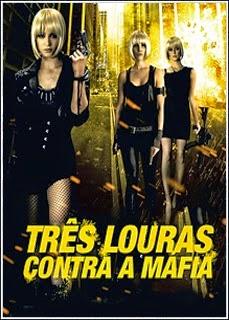 Três Louras Contra a Máfia – Dublado (2013)