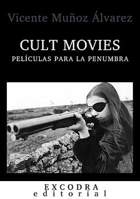 Cult Movies. Películas para la penumbra, un libro de Vicente Muñoz Álvarez