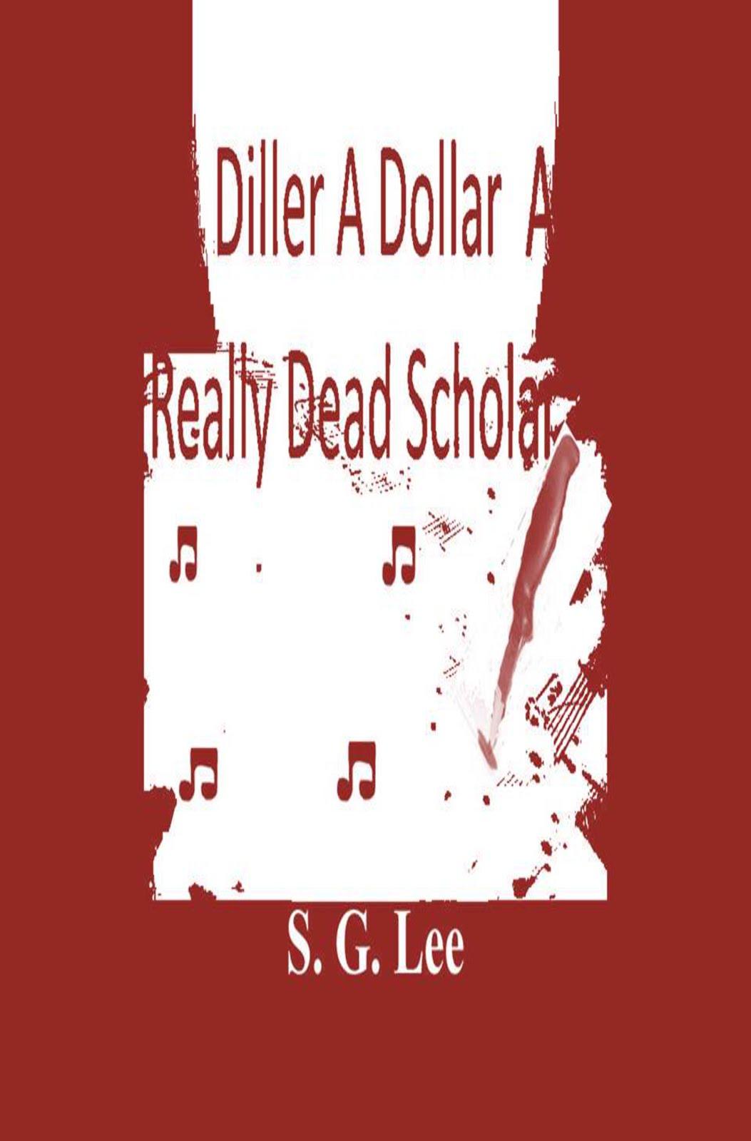 A Diller A Dollar A Really Dead Scholar